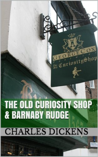 Charles Dickens - The Old Curiosity Shop & Barnaby Rudge (Charles Dickens Classic Books)