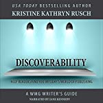 Discoverability: WMG Writer's Guide, Volume 7 | Kristine Kathryn Rusch
