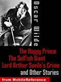 The Happy Prince, The Selfish Giant, Lord Arthur Savile's Crime and Other Stories (mobi)