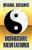 Dismissive Meditations