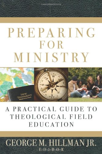 Preparing for Ministry: A Practical Guide to Theological...