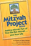 The Mitzvah Project Book: Making Mitzvah Part of Your Bar/Bat Mitzvah.and Your Life