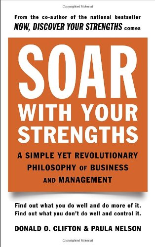 Soar with Your Strengths: A Simple Yet Revolutionary...