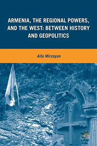 Armenia, the Regional Powers, and the West: Between History and Geopolitics