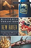 img - for Historic Treasures of New Haven:: Celebrating 375 Years of the Elm City book / textbook / text book