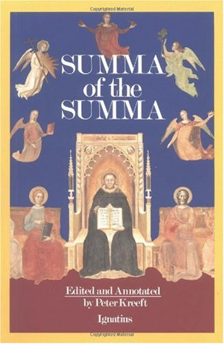 Aquinas: A Summa of the Summa, ed. Peter Kreeft
