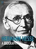 img - for Hermann Hesse: A Biography (Author of Siddhartha and Steppenwolf) book / textbook / text book