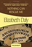 Nothing Can Rescue Me (Felony & Mayhem Mysteries) (Henry Gamadge) (1933397888) by Daly, Elizabeth