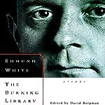 The Burning Library: Essays   Edmund White