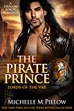 The Pirate Prince: A Dragon Lords Story (Lords of the Var Book 5)