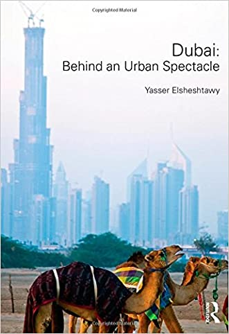 Dubai: Behind an Urban Spectacle (Planning, History and Environment Series)