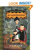 My Haunted House (Araminta Spookie No. 1)