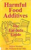 Harmful Food Additives: The Eat Safe Guide