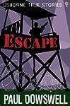 True Stories of Escape: Usborne True...