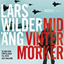 Midvintermörker [Midwinter Dark] (       UNABRIDGED) by Lars Wilderäng Narrated by Magnus Roosman