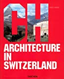 Architecture in Switzerland (Architecture (Taschen)) (3822839736) by Jodidio, Philip