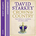 Crown and Country: A History of England through the Monarchy | David Starkey