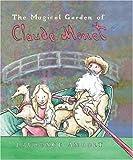 The Magical Garden of Claude  Monet (Anholt's Artists)