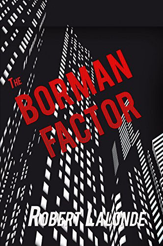 Book: The Borman Factor (A Nick Borman Thriller Book 1) by Robert Lalonde