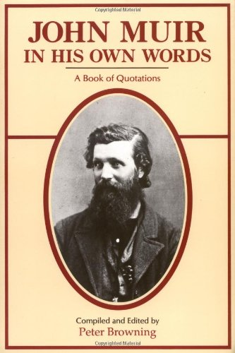 John Muir in His Own Words: A Book of Quotations