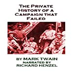 A Private History of a Campaign that Failed | Mark Twain