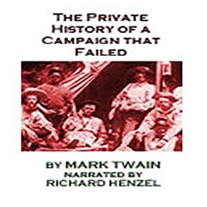 A Private History of a Campaign that Failed | [Mark Twain]
