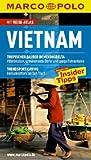 Marco Polo Reiseführer Vietnam: Reisen mit Insider-Tipps. Mit Reiseatlas Vietnam - Wolfgang Veit und Martina Miethig