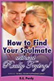 img - for Relationships: How to Find Your Soulmate - Without Really Trying! book / textbook / text book