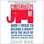 Conservatize Me | John Moe
