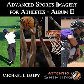 End Limiting Self-talk - Advanced Sports Imagery for Athletes II - Use Nlp and Guided Imagery to Harness Athletic Peak Performance