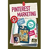 PINTEREST MARKETING: The Ultimate Guide (Give Your Marketing a Digital Edge Series)by Gabriela Taylor