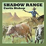 Shadow Range | Curtis Bishop