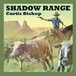 Shadow Range | [Curtis Bishop]