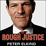 Rough Justice: The Rise and Fall of Eliot Spitzer | [Peter Elkind]