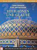BILD-Wissensbibliothek 11 Religion und Glaube. Das große Volks-Lexikon. 1000 Fragen und Antworten