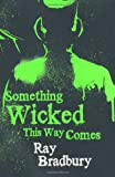 Something Wicked This Way Comes. Ray Bradbury