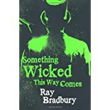 Something Wicked This Way Comesby Ray Bradbury