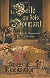 La Belle au Bois Dormant (Avec des Illustrations Classiques) (French Edition)