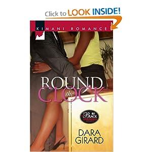 Round the Clock (Kimani Romance) Dara Girard