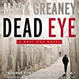 img - for Dead Eye: A Gray Man Novel book / textbook / text book