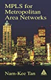 img - for MPLS for Metropolitan Area Networks book / textbook / text book