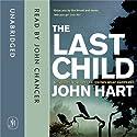 The Last Child Hörbuch von John Hart Gesprochen von: John Chancer