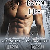 Lian/Roch: Bayou Heat, Book 9 | Alexandra Ivy, Laura Wright