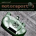 Die besten Geschichten von Mercedes-Benz (Motorsport 3) Hörbuch von Jürgen Heinisch Gesprochen von:  N.N.