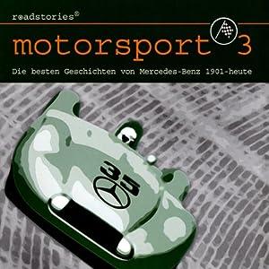 Die besten Geschichten von Mercedes-Benz (Motorsport 3) Hörbuch