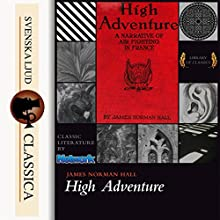 High Adventure Audiobook by James Norman Hall Narrated by Mike Vendetti