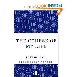 The Course of My Life: My Autobiography (Bloomsbury Reader) Edward Heath