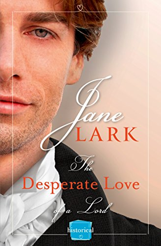 The Desperate Love Of A Lord: Harperimpulse Historical Romance (A Free Novella) (Marlow Intrigues)
