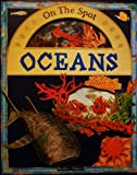 Oceans (On the Spot) (1840880457) by Royston, Angela