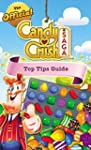 The Official Candy Crush Saga Top Tip...